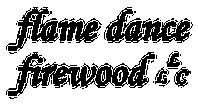 Flame Dance Firewood